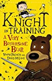 A Very Bothersome Bear: Book 3 (Knight in Training)