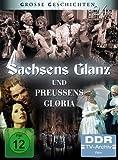 Große Geschichten 24 - Sachsens Glanz und Preußens Gloria [Import allemand]
