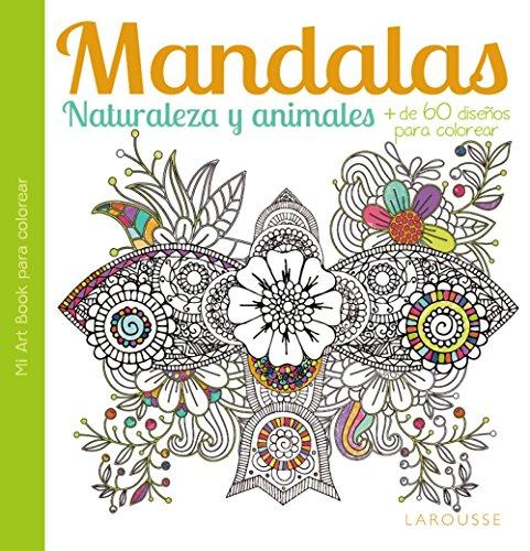 Mandalas. Naturaleza y animales por Larousse Editorial