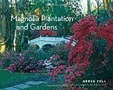 Magnolia Plantation and Gardens by Magnolia Plantation And Gardens Corp (2009-04-01)