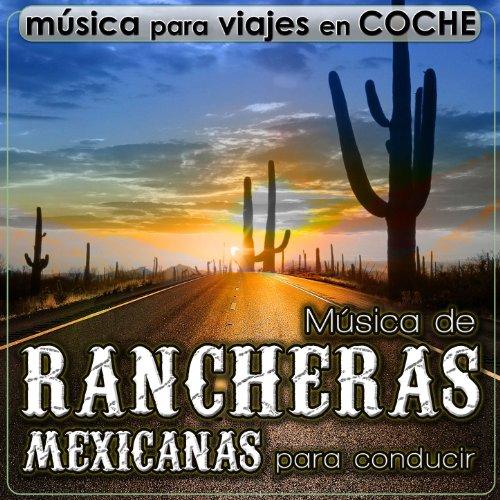 Música para Viajes en Coche. Música de Rancheras Mexicanas ...
