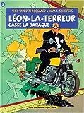 Léon-La-Terreur : Casse la Baraque
