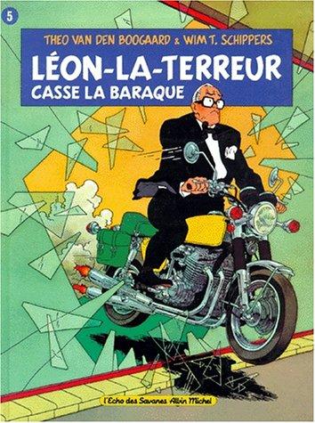 Léon-la-Terreur casse la baraque par Théo Van den Boogaard