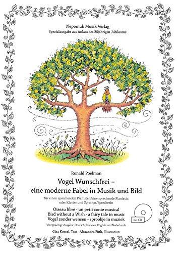 Vogel Wunschfrei - Eine moderne Fabel in Bild und Musik für Klavier (Sprecher und Klavier) (mit CD) (MN 12064)