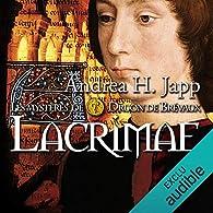 Lacrimae: Les mystères de Druon de Brévaux 2 par Andrea H. Japp
