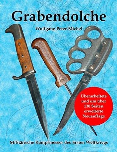 Grabendolche - Militärische Kampfmesser des Ersten Weltkrieges (Blaue, überarbeitete, deutlich...