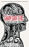 Shapeshifters: On Medicine & Human Change (Wellcome)