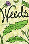 Weeds: In Defense of Nature's Most Un...