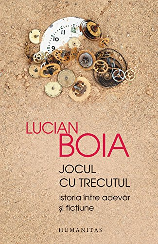 JOCUL CU TRECUTUL por LUCIAN BOIA