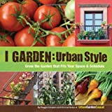 I Garden - Urban Style: Grow the Garden that fits your Space and Schedule by Reggie Solomon (28-Jan-2011) Paperback