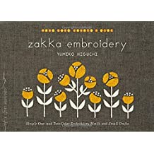 Zakka Embroidery: Simple One- and Two-Color Embroidery Motifs and Small Crafts