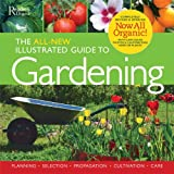 The All New Illustrated Guide to Gardening: Planning, Selection, Propogation, Organic Solutions