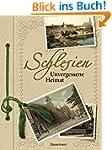 Schlesien: Unvergessene Heimat in 100...