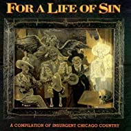 For A Life of Sin: Insurgent Chicago Country