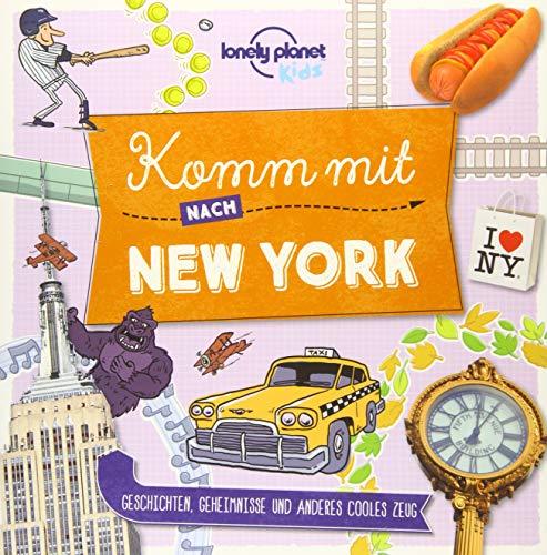 Lonely Planet Kinderreiseführer Komm mit nach New York (Lonely Planet Kids) (Lonely Planet Kids Komm mit)