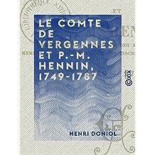 Le Comte de Vergennes et P.-M. Hennin, 1749-1787: Politiques d'autrefois