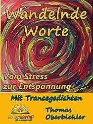 Wandelnde Worte Mit Trancegedichten vom Stress zur Entspannung (Tiefenentspannung 2)