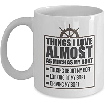 d90c0e7db1d Things I Love Almost As Much As My Boat Funny List Coffee   Tea Gift Mug  Cup for A New Boat Owner