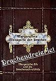 Drachendreierlei: Margarethes Menagerie der Drachen