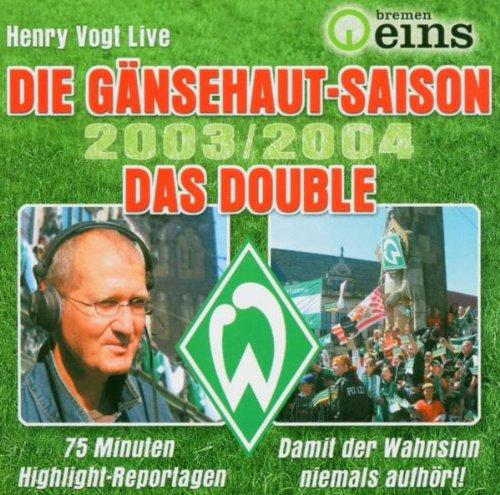 Preisvergleich Produktbild Bremen Eins - Die Gänsehaut-Saison 2003 / 2004. Das Double.
