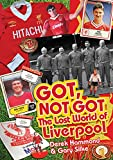 Got, Not Got: The Lost World of Liverpool Football Club
