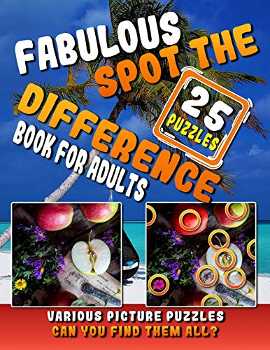 Fabulous Spot the Difference Book for Adults. Various Picture Puzzles: Hidden Pictures for Adults. (Hidden Picture Puzzles)