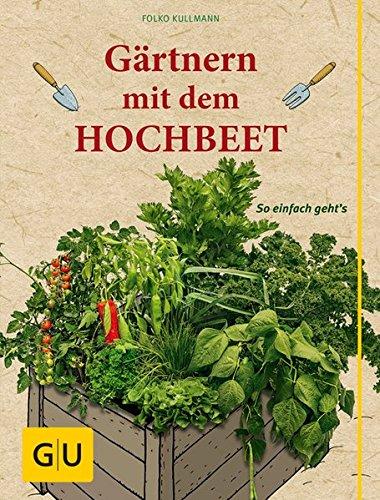 Gärtnern mit dem Hochbeet: So einfach geht's (GU Garten Extra)