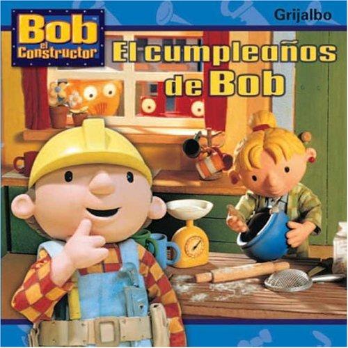 El cumpleanos de Bob / Bob's Birthday (Bob El Constructor) por Diane Redmond
