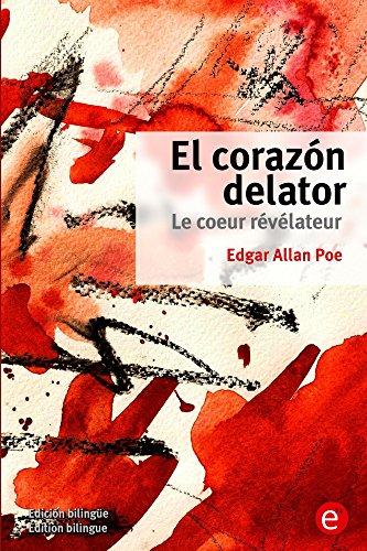 El corazón delator/Le coeur révélateur: (Edición bilingüe/Édition bilingue) por Edgar Poe