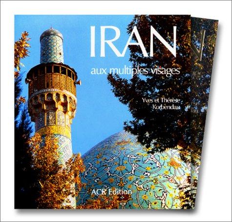 Iran aux multiples visages par Yves Korbendau