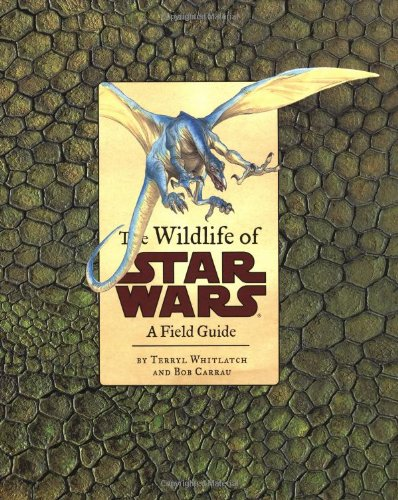 The Wildlife of Star Wars: A Field Guide por Terryl Whitlatch