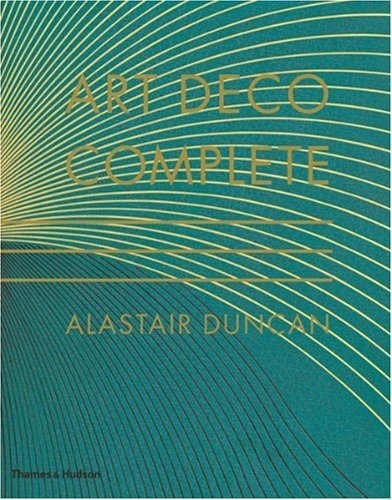 Art Deco Complete: The Definitive Guide to the Decorative Arts of the 1920s and 1930s por Alastair Duncan