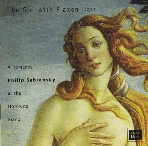 best service bfe63 940cb The Girl with Flaxen Hair: A Romance...Philip Sabransky at the Horowitz  Piano by Philip Sabransky