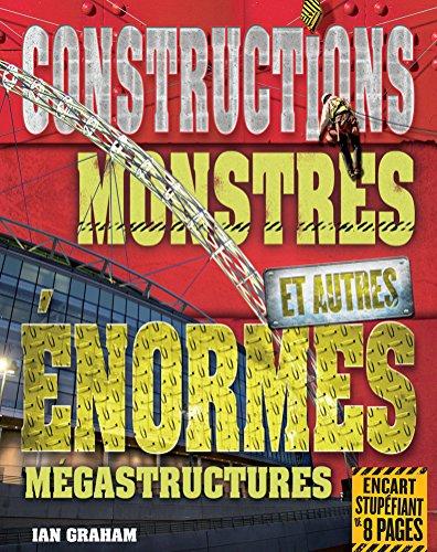 Constructions monstres et autres énormes mégastructures