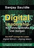 Expert Marketplace -  Sanjay Sauldie  - Digital Leadership für Führungskräfte von morgen: Die iROI-Strategie für Leader: digital führen - digilog leben