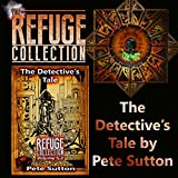 The Detective's Tale: Refuge Collection, Book 5.2