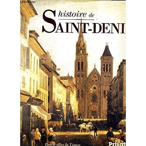 HISTOIRE DE SAINT DENIS / COLLECTION PAYS ET VILLES DE FRANCE.