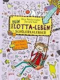 Mein Lotta-Leben. Mein Dein Lotta-Leben Schülerkalender 2017/2018: Für die Schule, die Pause und zu Hause: - Alice Pantermüller, Daniela Kohl