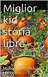 Miglior kid storia libro (Dutch Edition)