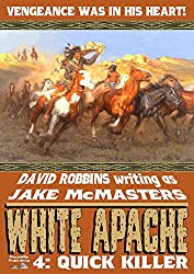 Quick Killer (A White Apache Western Book 4)