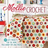 Mollie Makes Crochet: 20+ Cute Projects for the Home Plus Handy Tips and Techniques