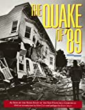 THE QUAKE OF 89. As seen by the news staff of the San Francisco Chronicle