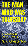 THE MAN WHO WAS THURSDAY (Master Edition): A NIGHTMARE (ILLUSTRATED) (English Edition)