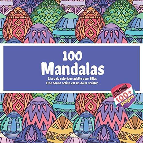 Livre de coloriage adulte pour filles 100 Mandalas - Une bonne action est un doux - Kostüm De'licorne'adulte