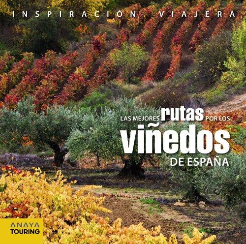Las mejores rutas por los viñedos de España / The best routes through the vineyards of Spain