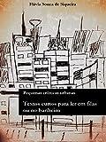 Textos Curtos para Ler em Filas ou no Banheiro: Pequenas Crônicas Urbanas (Portuguese Edition)