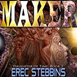 Maker: Daughter of Time Book 3