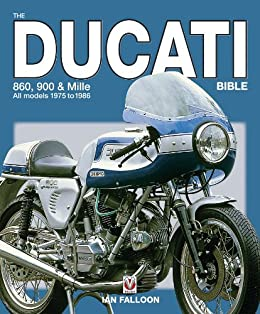 The Ducati 860, 900 and Mille Bible (English Edition) von [Falloon, Ian]