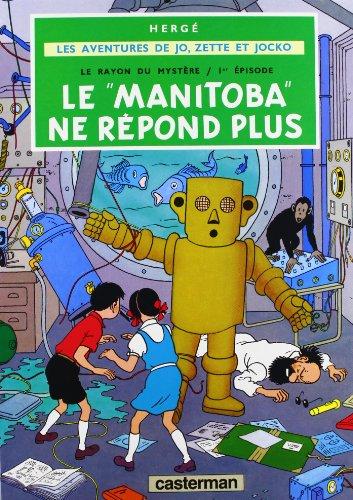 Jo, Zette et Jocko, tome 3 : Le Manitoba ne répond plus