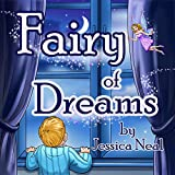 Fairy of Dreams: Bedtime Story About a Boy Who did not Want to Sleep at Night (Picture Books, Fairy Tales, Children's book, Kids Book)